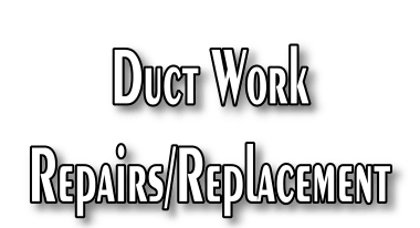 Duct work repairs and replacement